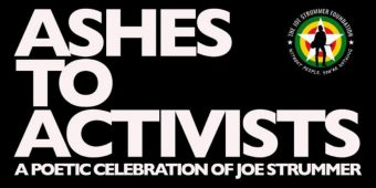 Ashes to Activists – A Poetic Celebration of Joe Strummer