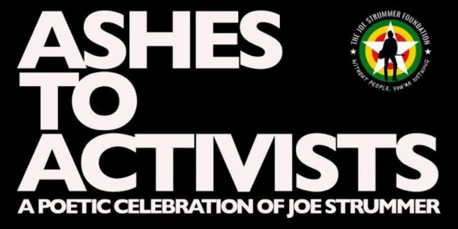 Ashes to Activists - A Poetic Celebration of Joe Strummer