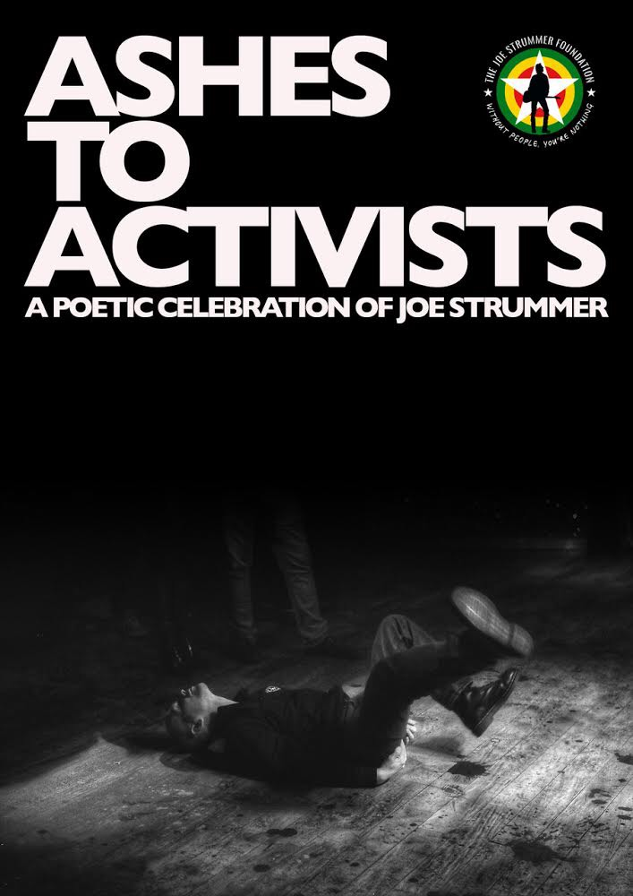 Ashes to Activists - A Poetic Celebration of Joe Strummer by Stephen Watt & The Joe Strummer Foundation